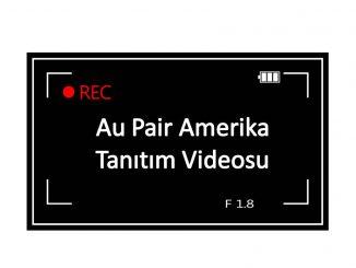 Au Pair Tanıtım Videosunun Çekmenin Püf noktaları